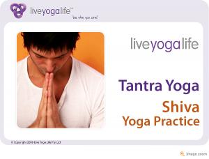 Tantra Yoga – Shiva Yoga Practice