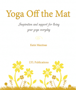 Yoga Off The Mat (Available in EBook and Paperback edition)